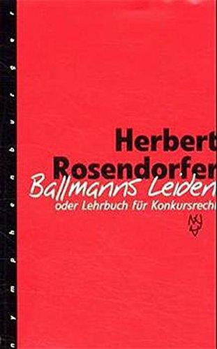Ballmanns Leiden: Oder Lehrbuch für Konkursrecht