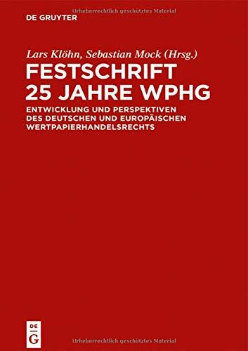 Festschrift 25 Jahre WpHG: Entwicklung und Perspektiven des deutschen und europäischen Wertpapierhandelsrecht