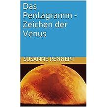 Das Pentagramm - Zeichen der Venus