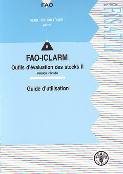 Fisat II - Fao-iclarm: Outils D'évaluation Des Stocks II. Version Révisée. Guide D'utilisation par Food and Agriculture Organization of the United Nations