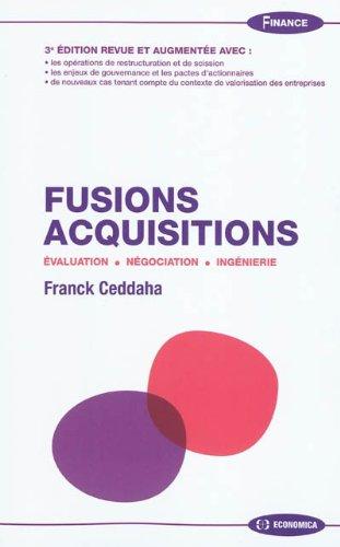 Fusions Acquisitions : Evaluation, négociation, ingénierie par Franck Ceddaha