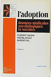 L'Adoption : Données médicales, psychologiques et sociales