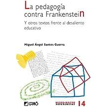 La Pedagogía Contra Frankenstein (MICRO-MACRO REFERENCIAS)