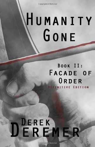 Humanity Gone: Facade of Order: Volume 2