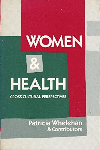 Women and Health: Cross-Cultural Perspectives