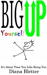 Big Up Yourself: It's About Time You Like Being You