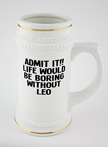 beer-mug-with-admit-it-life-would-be-boring-without-leo