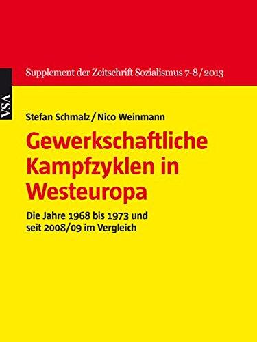 Gewerkschaftliche Kampfzyklen in Westeuropa: Die Jahre 1968 bis 1973 und seit 2008/09 im Vergleich (Supplement der Zeitschrift Sozialismus)