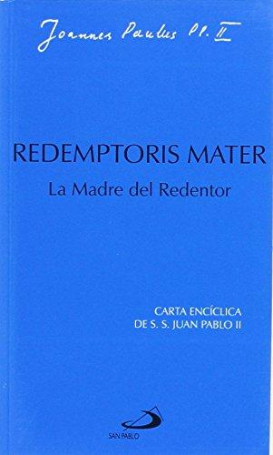 Redemptoris mater. La madre del redentor: Sexta carta encíclica de Juan Pablo II (Encíclicas-documentos)