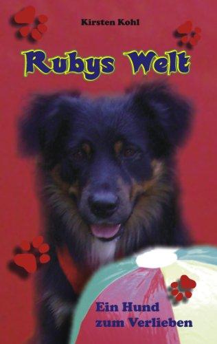 Rubys Welt: Ein Hund zum Verlieben