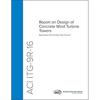 ACI ITG-9R-16: Report on Design of Concrete Wind Turbine Towers (English Edition)