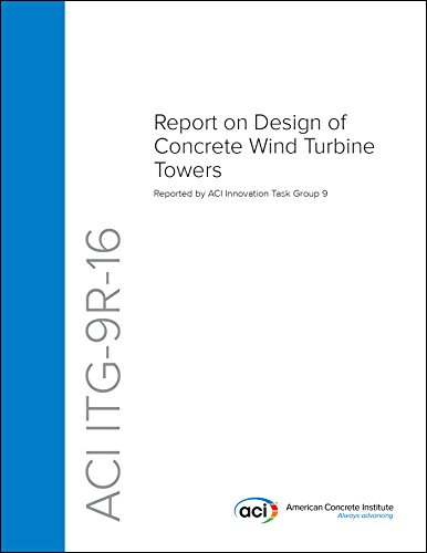 ACI ITG-9R-16: Report on Design of Concrete Wind Turbine Towers (English Edition) - 9r 9