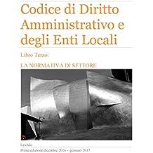 Lexitdo Codice di Diritto Amministrativo e degli Enti Locali - Libro Terzo: La normativa di settore (Italian Edition)