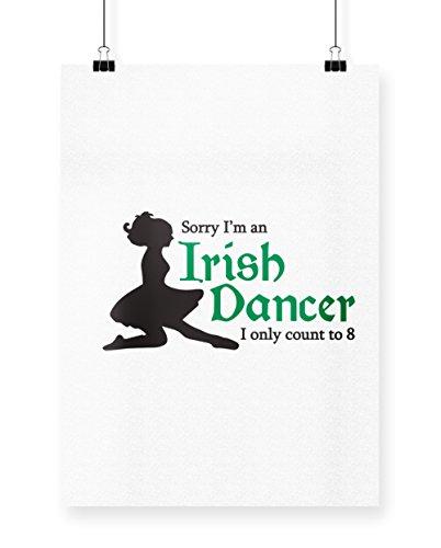 hippowarehouse Sorry I 'm eine Irische Tänzerin Ich kann nur Acht zu zählen Poster Druck Wall Art Design A3 weiß (Riverdance Kostüm)
