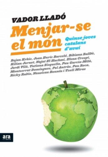 Menjar-se el món: Quinze joves catalans d'avui (Catalan Edition) por Vador Lladó Trens