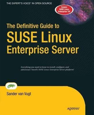 [(The Definitive Guide to Suse Linux Enterprise Server)] [By (author) Sander Van Vugt] published on (September, 2014) par Sander Van Vugt
