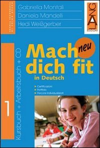Mach dich fit in Deutsch neu. Per la Scuola media: 1