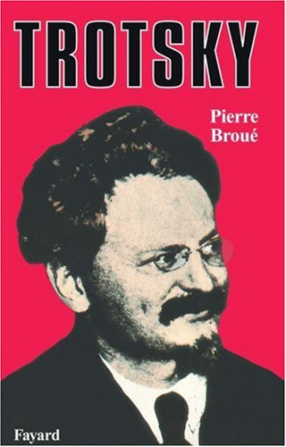 Trotsky par Pierre Broué