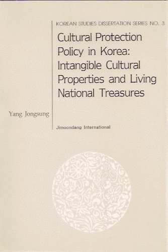 Cultural Protection Policy in Korea: Intangible Cultural Properties and Living National Treasures