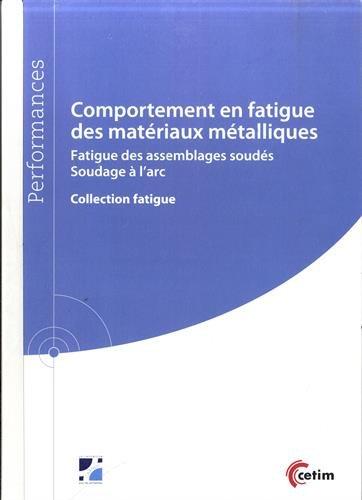 Comportement en fatigue des matériaux métalliques : Fatigue des assemblages soudés, soudage à l'arc