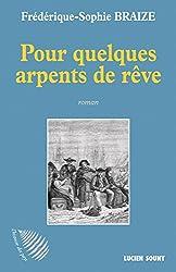 POUR QUELQUES ARPENTS DE REVE