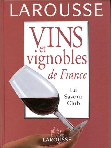 Vins et vignobles de France. Le Savour Club par Jacques Puisais