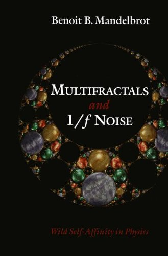 Multifractals and 1/ƒ Noise: Wild Self-Affinity in Physics (1963–1976) (Selecta; V.N) por Benoit B. Mandelbrot