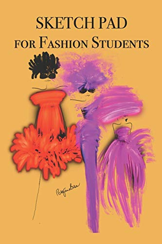 Sketch Pad for Fashion Students: Stylishly illustrated little notebook for you to record all your newest ideas whenever inspiration strikes you!