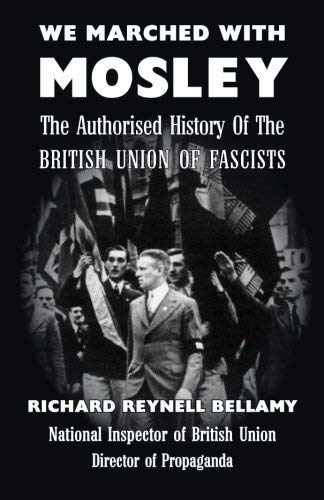We Marched with Mosley by Richard Reynell Bellamy (2013-02-28)