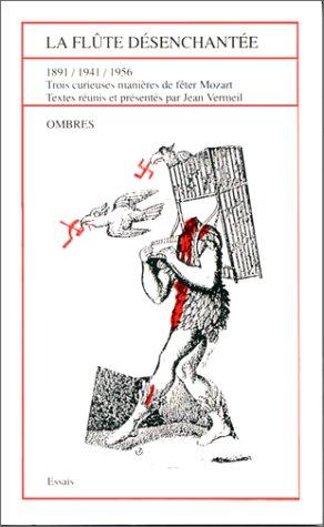 La Flûte désenchantée : Trois curieuses manièr...