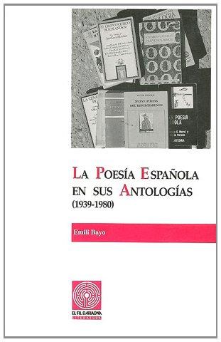 La poesía española en sus antologías (1939-1980). Volumen I (Fil d'Ariadna)