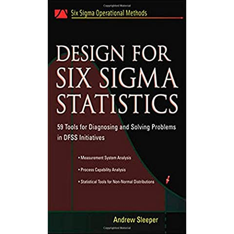 Design for Six Sigma Statistics: 59 Tools for Diagnosing and Solving Problems in DFFS (Non Sleeper)