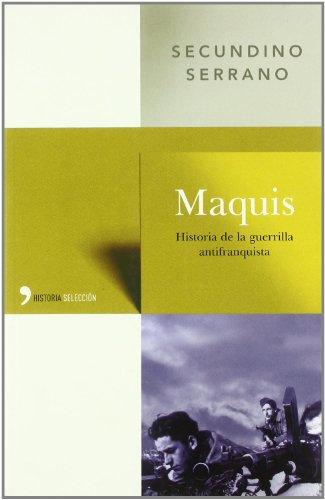 Maquis : historia de la guerrilla antifranquista por Secundino Serrano Fernández