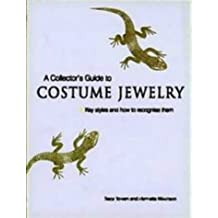 A Colllector's Guide to Costume Jewelry : Key Styles and how to recognise them, édition en langue anglaise