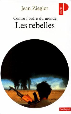 Les Rebelles contre l'ordre du monde