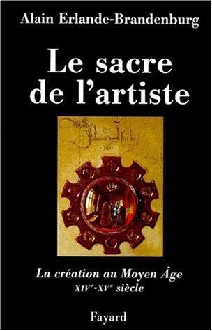 Le Sacre de l'artiste : XIVe-XVe sicle