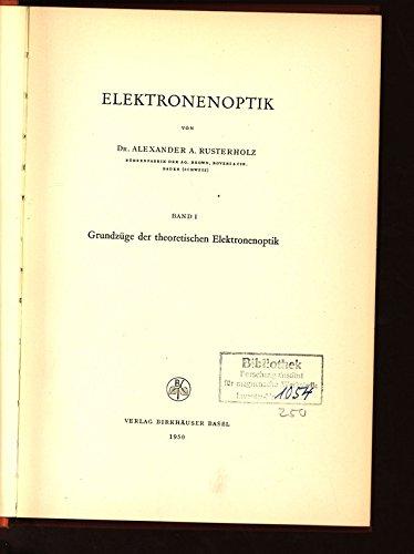 Elektronenoptik Volume 1 Grundzuge Der Theor