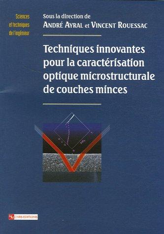 Techniques innovantes pour la caractérisation optique microstructurale de couches minces par André Ayral, Vincent Rouessac, Collectif