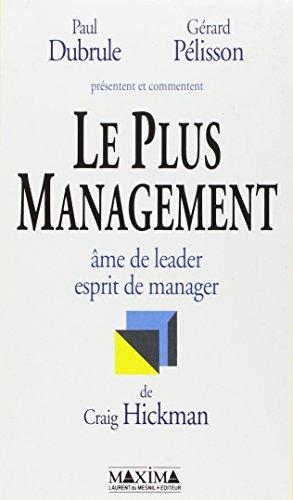 Le plus management par Craig R Hickman Paul Dubrule Gérard Pélisson