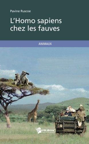 LHomo sapiens chez les fauves par Pavine Ruscoe