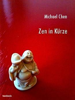 Zen in Kürze von [Chen, Michael]