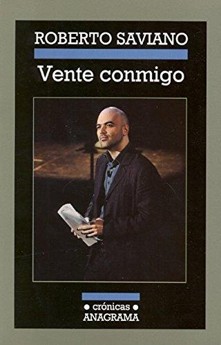 Vente conmigo (Crónicas) por Roberto Saviano
