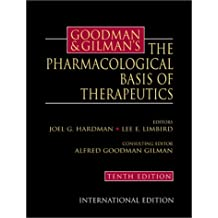 Goodman & Gilman's The Pharmacologic Basis of Therapeutics, International Student Edition (McGraw-Hill International Editions Series)