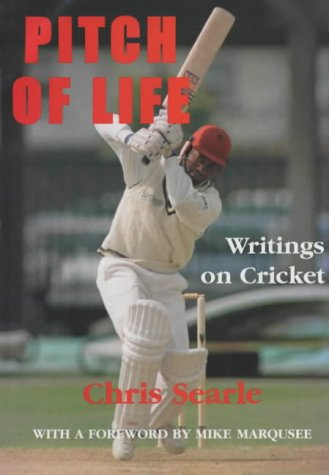 Pitch of Life: Writings on Cricket por Chris Searle