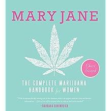 Mary Jane: The Complete Marijuana Handbook for Women (English Edition)