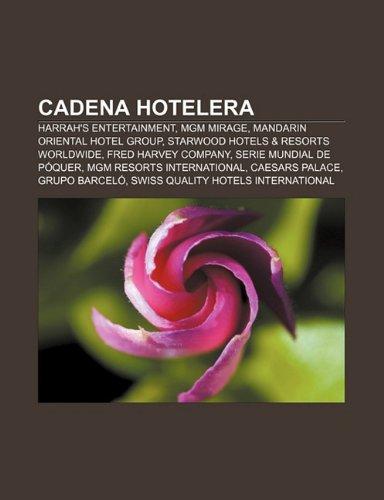 cadena-hotelera-harrahs-entertainment-mgm-mirage-mandarin-oriental-hotel-group-starwood-hotels-resor