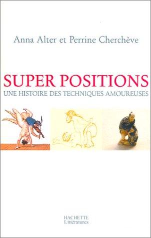 Super positions : Une histoire des techniques amoureuses par Anna Alter