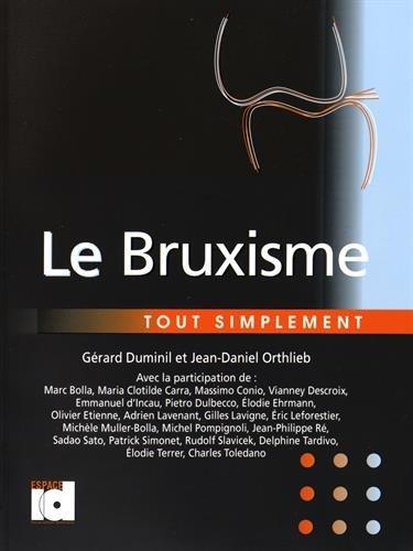 Le bruxisme tout simplement par Gérard Duminil, Jean-Daniel Orthlieb, Collectif
