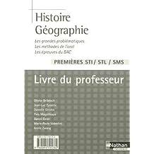 Histoire Géographie 1e STI/STL/SMS : Livre du professeur