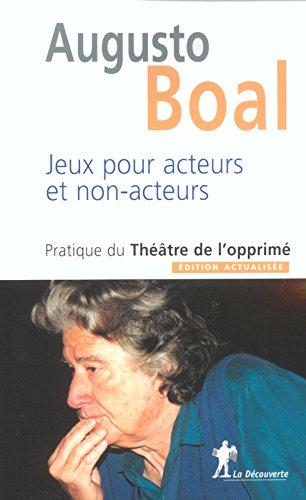 Jeux pour acteurs et non-acteurs par Augusto BOAL